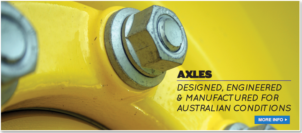 Axles designed, engineered & manufactured for Australian conditions