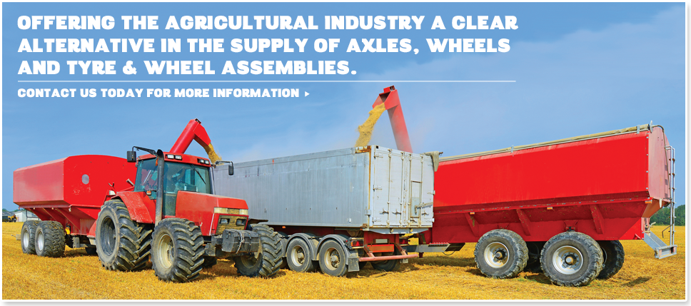 OFFERING THE AGRICULTURAL INDUSTRY A CLEAR ALTERNATIVE IN THE SUPPLY OF AXLES, WHEELS AND TYRE & WHEEL ASSEMBLIES.